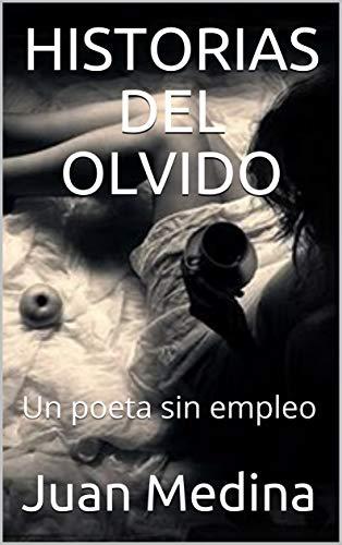 HISTORIAS DEL OLVIDO: Un poeta sin empleo