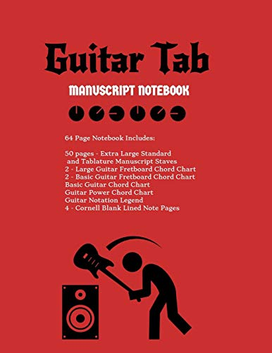 Guitar Tab Manuscript Notebook: Extra Large Standard & Tablature Staves w/ Basic Chord Charts, Power Chord Charts, Guitar Fretboard Chord Charts, ... Cornell blank lined note pages music journal (Blank Music Journal)