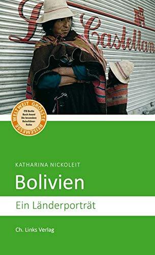 Bolivien: Ein Länderporträt