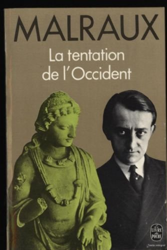 La tentation d'occident. par MALRAUX André