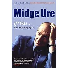 Midge Ure, If I Was...: The Autobiography