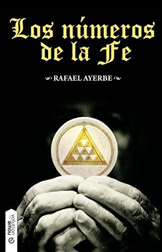 Los números de la Fe par Rafael Ayerbe
