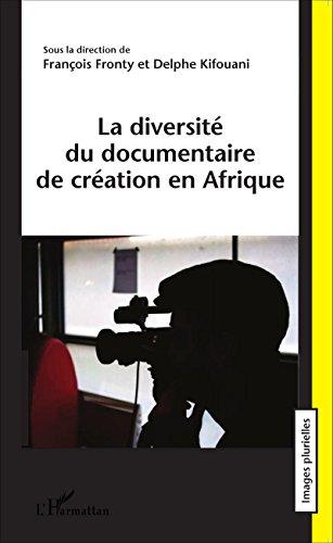 La diversité du documentaire de création en Afrique (Images Plurielles) par François Fronty