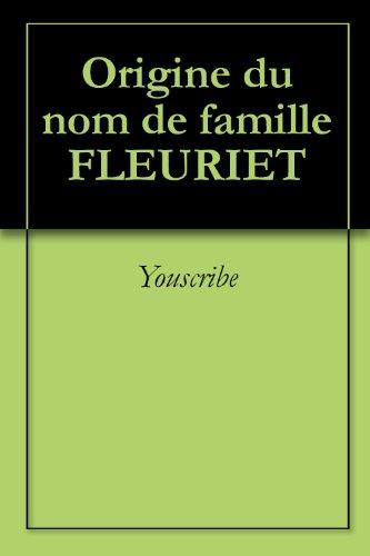 Origine du nom de famille FLEURIET (Oeuvres courtes) par Youscribe