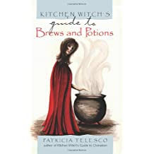 Kitchen Witch's Guide to Brews and Potions