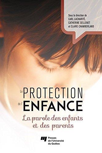 La protection de l'enfance: La parole des enfants et des parents par Carl Lacharité