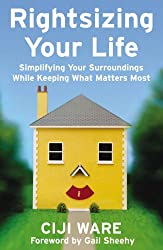 Rightsizing Your Life: Simplifying Your Surroundings While Keeping What Matters Most (English Edition)