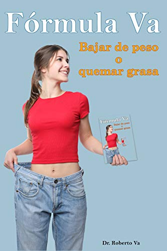 Fórmula Va para adelgazar fácil: Bajar de peso o quemar grasa (Spanish Edition) book cover