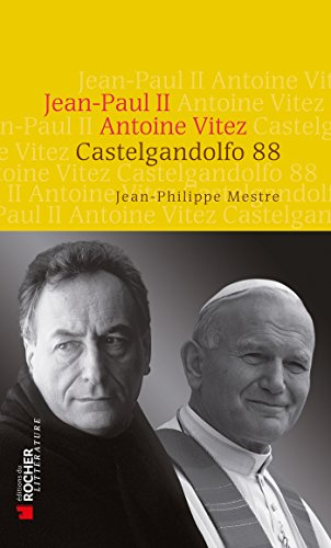 Castelgandolfo 88: Jean-Paul II - Antoine Vitez