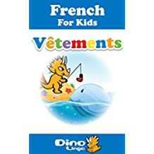 French for Kids - Clothes Storybook: French language lessons for children (French Edition)