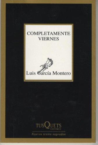 Completamente viernes (Nuevos Textos Sagrados) por Luis García Montero
