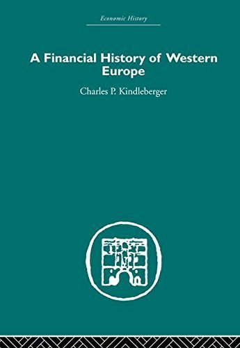 A Financial History of Western Europe (Economic History) by Kindleberger, Charles P. (2006) Paperback