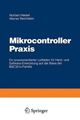 Mikrocontroller Praxis: Ein praxisorientierter Leitfaden f????r Hard- und Software-Entwicklung auf der Basis der 80(C)51x-Familie (German Edition) by Norbert Heesel (2012-04-08)