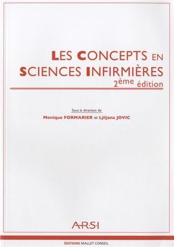 Les Concepts en Sciences Infirmières par Monique Formarier, Ljiljana Jovic, Collectif