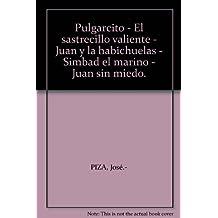 Pulgarcito - El sastrecillo valiente - Juan y la habichuelas - Simbad el mari...