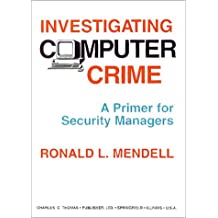 Investigating Computer Crime: A Primer for Security Managers