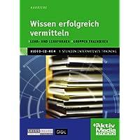 Wissen erfolgreich vermitteln, 1 CD-ROMLehr- und Lernformen, Medieneinsatz, Gruppendynamik. Für Windows 95/98/2000/NT/ME/XP. Trainings-CD für ca. 5 Stunden Intensivtraining
