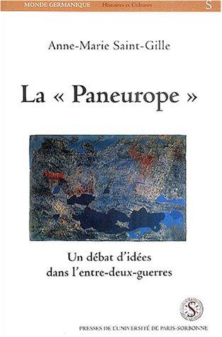 La Paneurope : Un débat d'idées dans l'entre-deux-guerres par Anne-Marie Saint-Gille