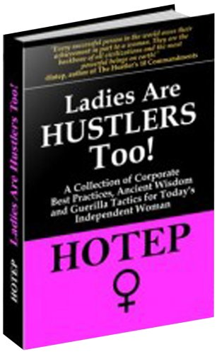 LADIES ARE HUSTLERS TOO! (English Edition)