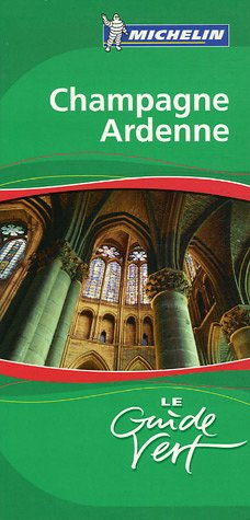 Champagne-Ardennes Green Guide (Michelin Green Guides)