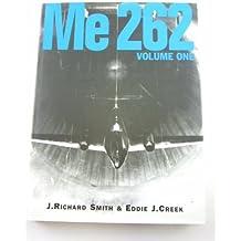 Me 262, Vol. 1 by J. Richard Smith (1997-08-02)