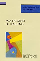 Making Sense of Teaching (Developing Teachers & Teaching)