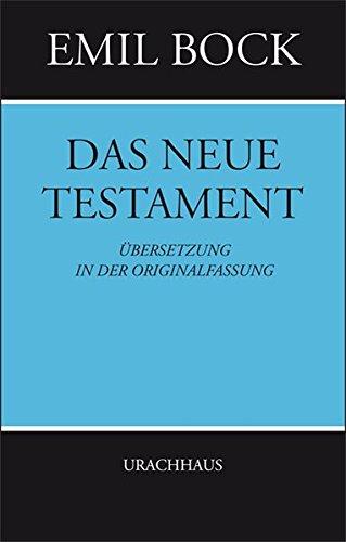 Das neue Testament. Übersetzung in der Originalfassung