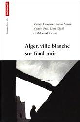 Alger, ville blanche sur fond noir