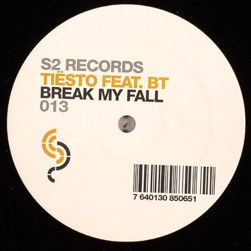 DJ Tiësto Feat. BT - Break My Fall - S2 Records - S2R 013-6 S2 Fall