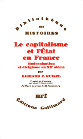 Le Capitalisme et l'État en France: Modernisation et dirigisme au XXe siècle