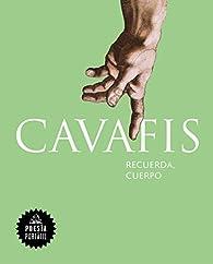Recuerda, cuerpo par Constantinos Cavafis