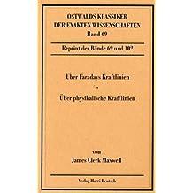 Über Faradays Kraftlinien. Über physikalische Kraftlinien.