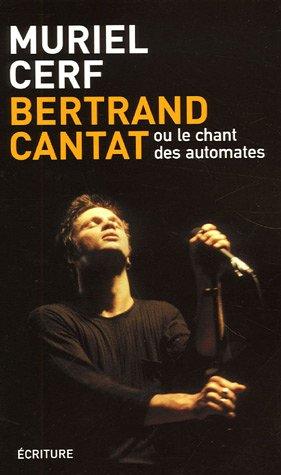 Bertrand Cantat : Ou le chant des automa...