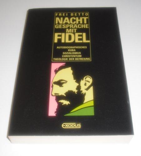 Nachtgespräche mit Fidel. Autobiographisches, Kuba, Sozialismus, Christentum,Theologie der Befreiung