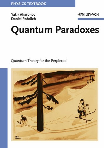 Quantum Paradoxes: Quantum Theory for the Perplexed (Physics Textbook)