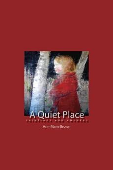 Como Descargar Libros Gratis A Quiet Place (A Quiet Place Paintings and Answers by Ann-Marie Brown) PDF Gratis En Español