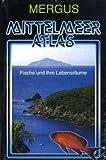 Mittelmeer Atlas: Fische und ihre Lebensräume - Volker Neumann