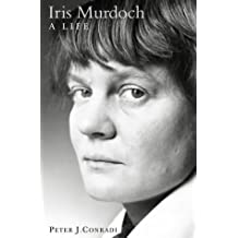 Iris Murdoch: A Life: The Authorized Biography