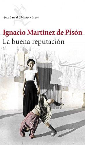 La buena reputación por Ignacio Martínez de Pisón