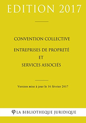 Convention collective Entreprises de propreté et services associés par La Bibliothèque Juridique
