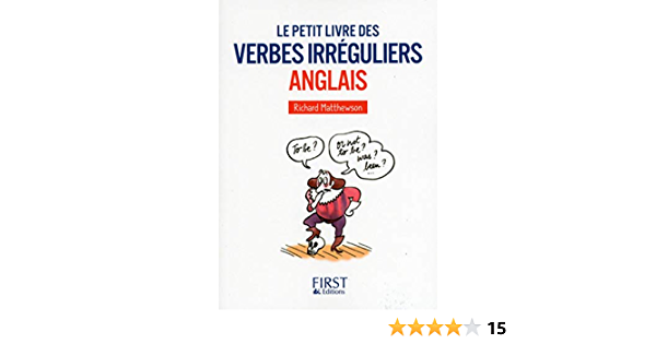Amazon Fr Le Petit Livre Des Verbes Irreguliers Anglais Matthewson Richard Livres
