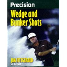 Precision Wedge and Bunker Shots (Precision Golf)