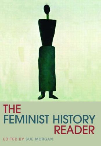 Feminist History Reader (Routledge Readers in History)