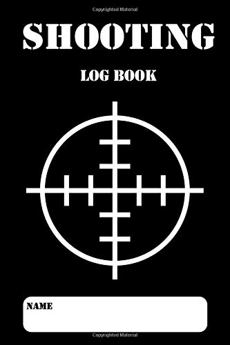 Shooting Log Book: Shooting Logbook,Target,Handloading Logbook,Range Shooting Book,Target Diagrams,Shooting Data,Sport Shooting Record Logbook,Blank Shooters Log (Shooting Journal) por Arthur C. Wells