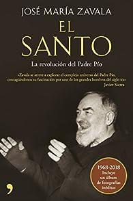 El Santo: La revolución del padre Pío par José María Zavala