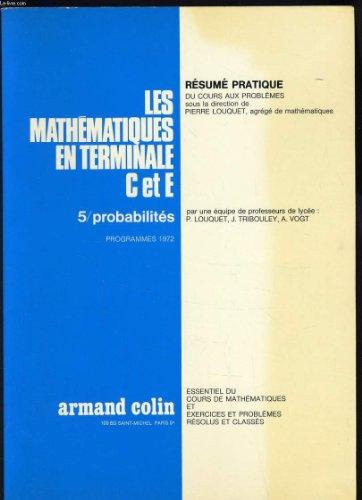 LES MATHEMATIQUES EN TERMINALES C & E n°5 : Probabilités