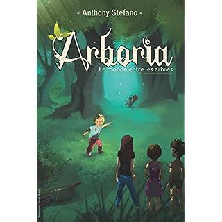 Arboria: Le monde entre les arbres