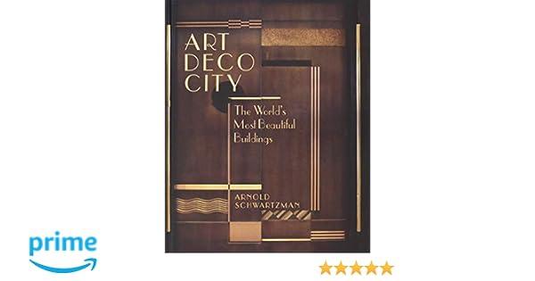 Art deco city the world s most beautiful buildings amazon