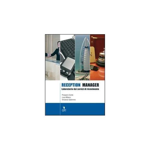 Reception Manager. Laboratorio Dei Servizi Di Ricevimento. Con Espansione Online. Per Gli Ist. Professionali Alberghieri