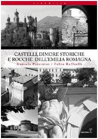 Castelli, dimore storiche e rocche dell'Emilia Romagna